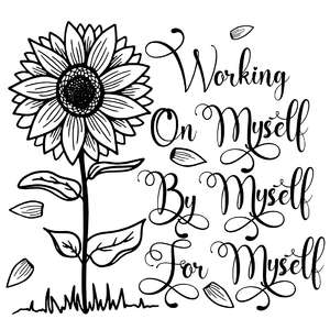 working on myself, for myself, by myself sunflower quote
