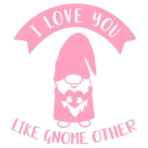 love you like gnome other