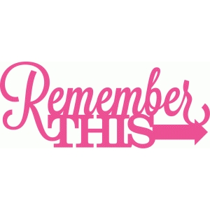 'remember this' phrase