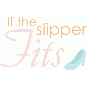 imaginisce if the slipper fits