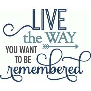 live way remembered - phrase