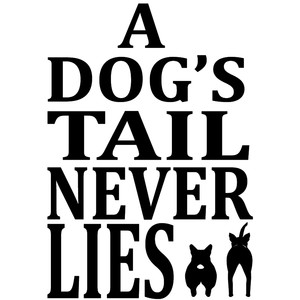 dog's tail never lies