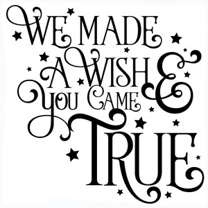 we made a wish and you came true quote