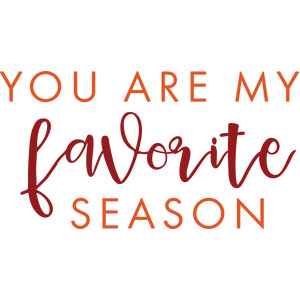 you are my favorite season