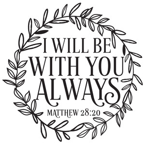 i will be with you always quote wreath