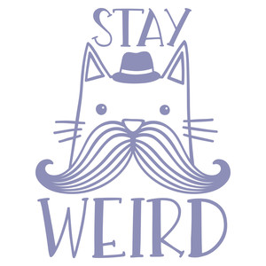 stay weird hipster mustache cat