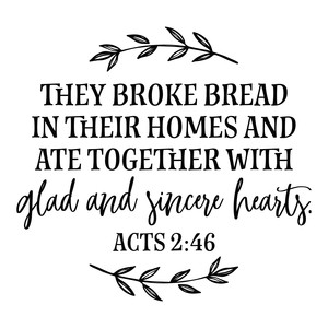 they broke bread in their homes