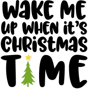 wake me up when it's christmas time