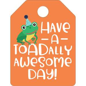 have a toadally awesome day tag