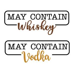 may contain whiskey or vodka phrase