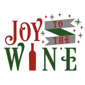 joy to the wine