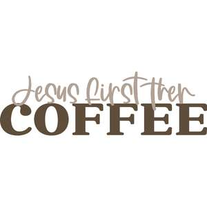 jesus first then coffee