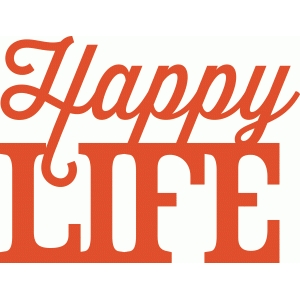 'happy life' phrase
