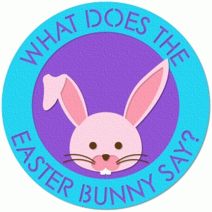 what does the easter bunny say?