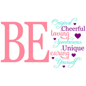 be original cheerful loving and yourself
