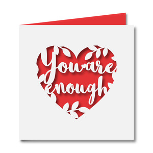 'you are enough' heart card