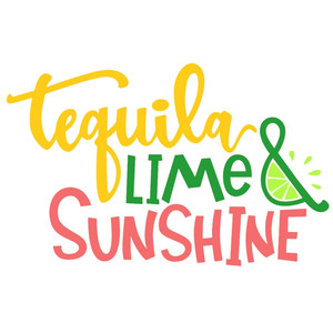 tequila lime and sunshine phrase