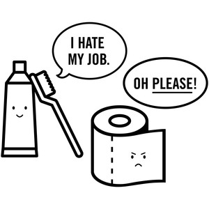 i hate my job toothpaste toilet paper
