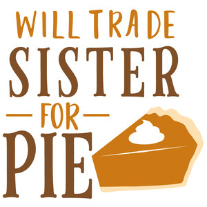 trade sister or pie
