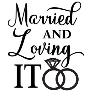 married and loving it