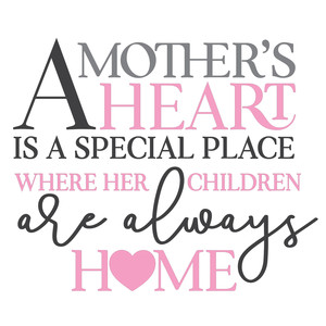 a mother's heart is a special place