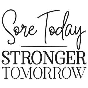 sore today stronger tomorrow quote