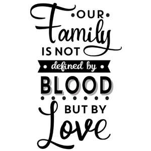 family defined not by blood love