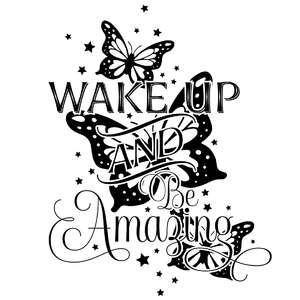 wake up and be amazing butterfly quote