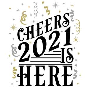 cheers 2021 is here