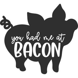 you had me at bacon