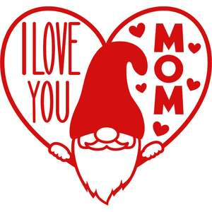 I love you mom gnome and heart