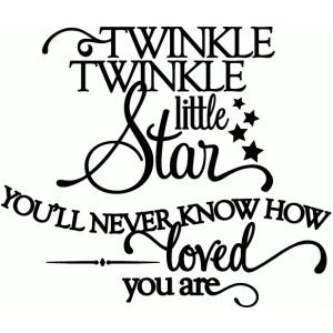 twinkle twinkle you'll never know how loved you are - vinyl phrase