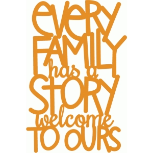 every family has a story - handwritten phrase