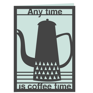 any time is coffee time card