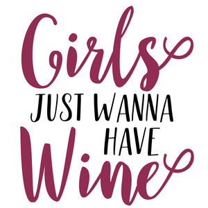 girls just wanna have wine