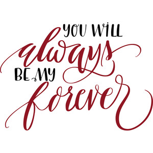 you will always be my forever
