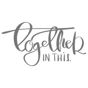 together in this