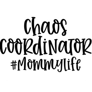 chaos coordinator #mommylife