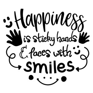 happiness is sticky hands and faces with smiles