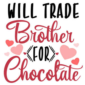 trade brother for chocolate