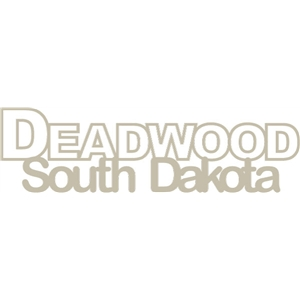 deadwood south dakota phrase