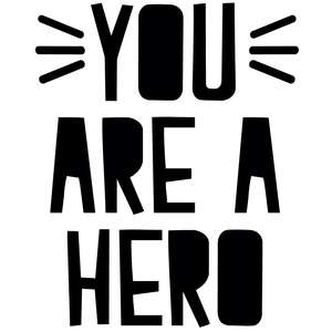 you are a hero