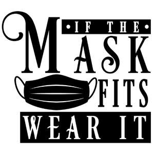 if the mask fits wear it