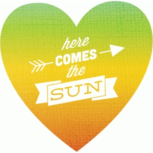 here comes the sun heart
