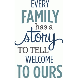 every family has a story to tell phrase