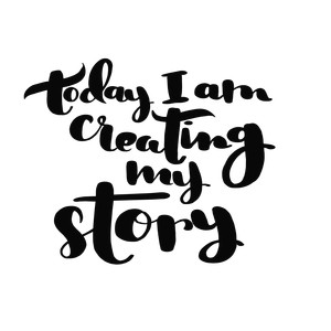 today i am creating my story