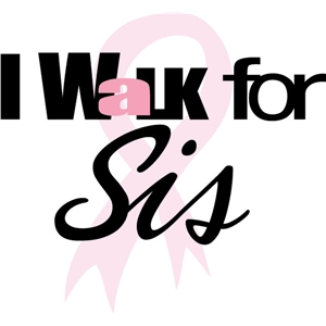 walk for sis phrase