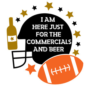 i am here for the commercials and beer