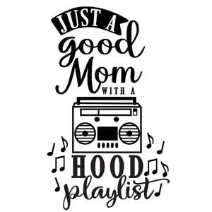 good mom with hood playlist