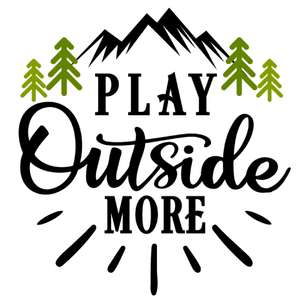 play outside more
